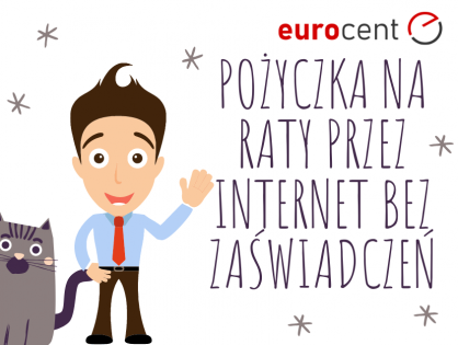 Jak w praktyce przyznawana jest pożyczka na raty przez internet bez zaświadczeń?